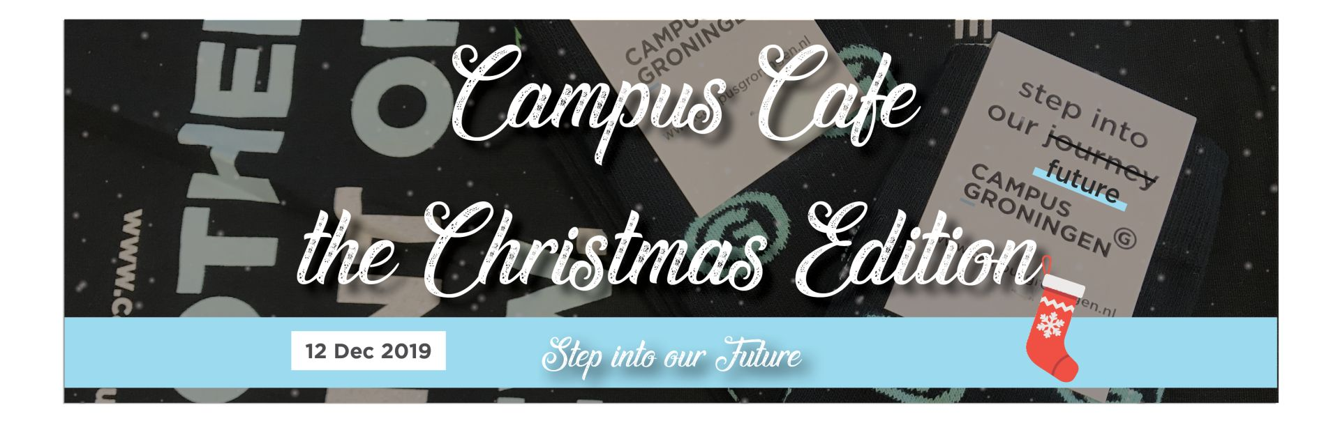 Campus Cafe, Christmas edition, 'Step into our Future'